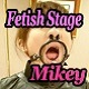 Fetish Stage Mikey